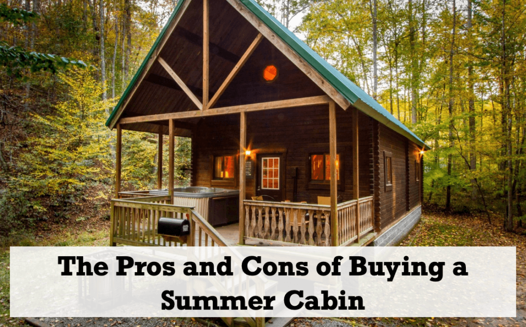 Is Buying a Cabin Worth the Investment?